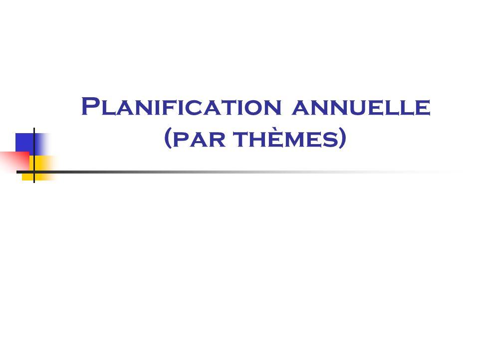 Planification annuelle (par thèmes)