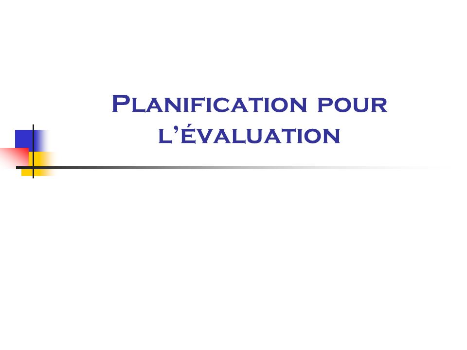 Planification pour lévaluation