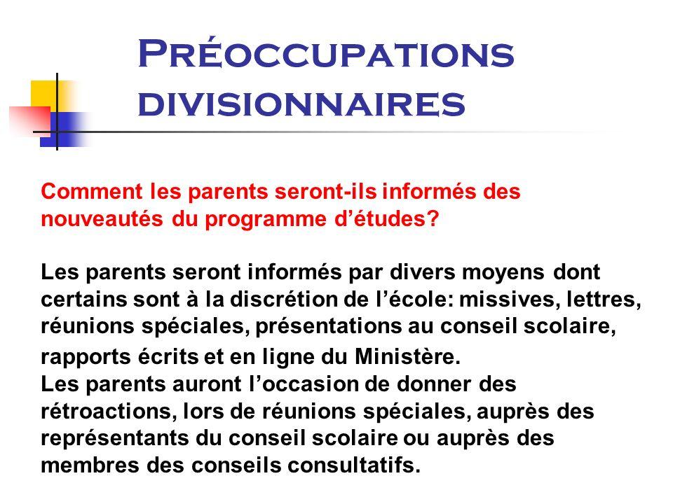 Préoccupations divisionnaires Comment les parents seront-ils informés des nouveautés du programme détudes.