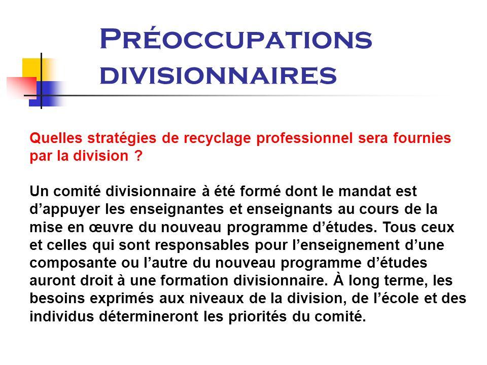 Préoccupations divisionnaires Quelles stratégies de recyclage professionnel sera fournies par la division .