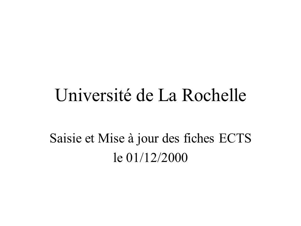 Université de La Rochelle Saisie et Mise à jour des fiches ECTS le 01/12/2000