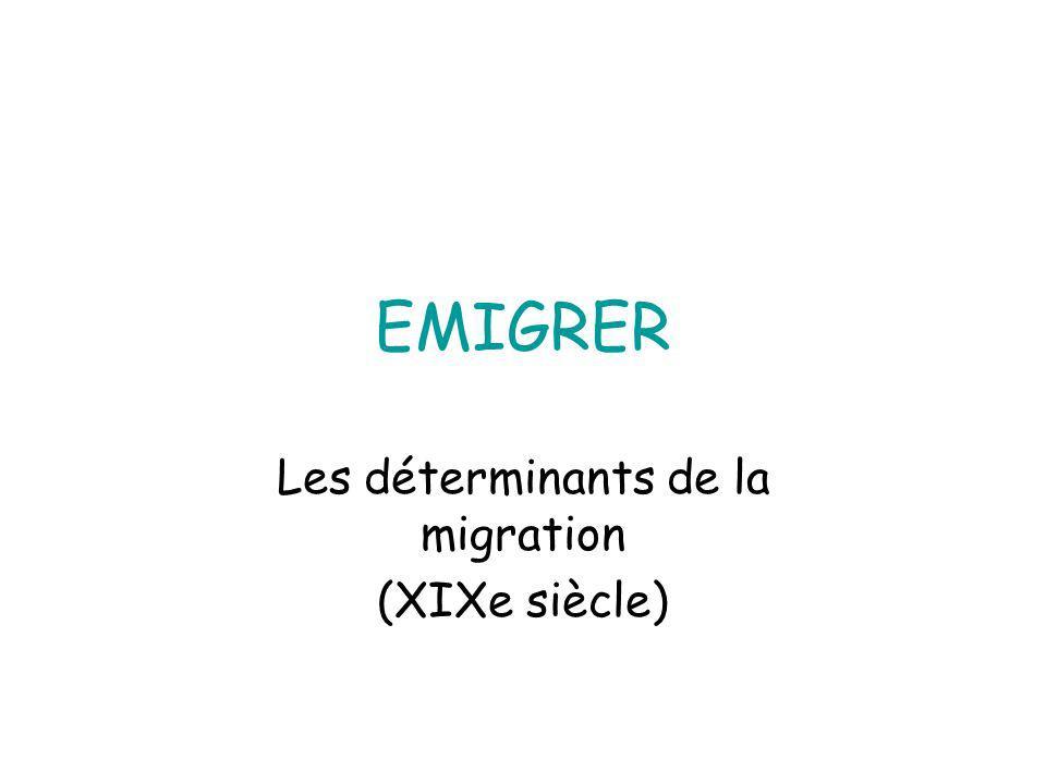 EMIGRER Les déterminants de la migration (XIXe siècle)