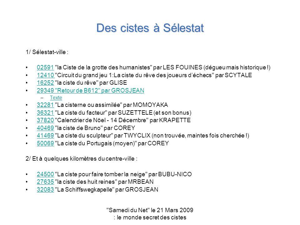 Samedi du Net le 21 Mars 2009 : le monde secret des cistes Plaisirs variés pour tous les goûts .