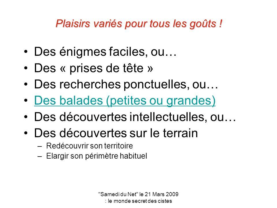 Samedi du Net le 21 Mars 2009 : le monde secret des cistes De belles balades .