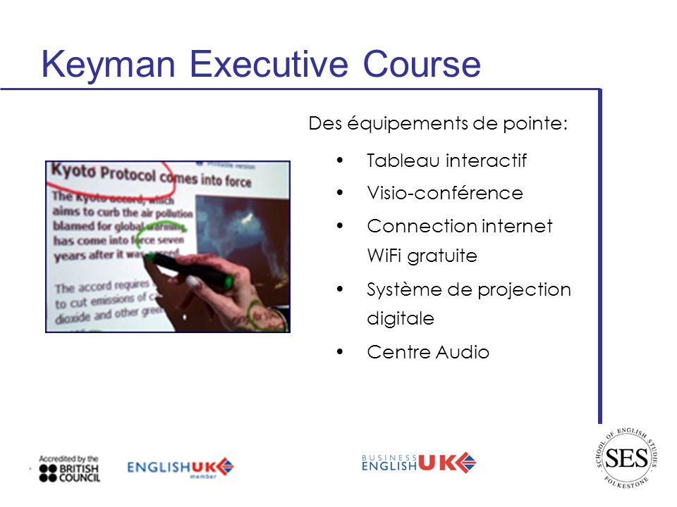 Keyman Executive Course Tableau interactif Visio-conférence Connection internet WiFi gratuite Système de projection digitale Centre Audio Des équipements de pointe: