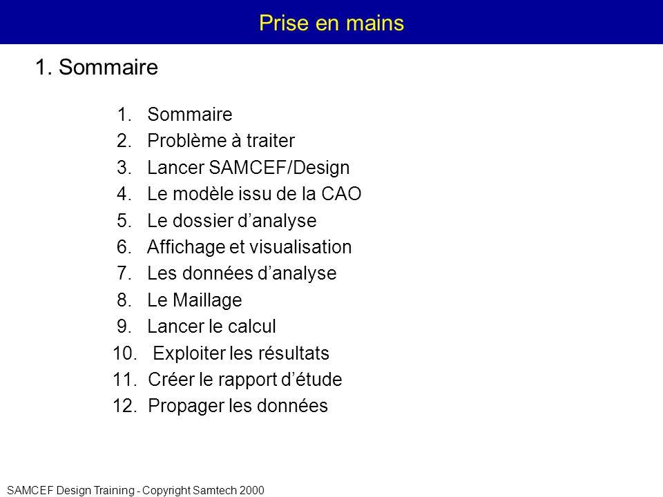 SAMCEF Design Training - Copyright Samtech 2000 Prise en mains 1.