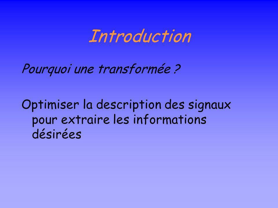 Introduction Pourquoi une transformée .
