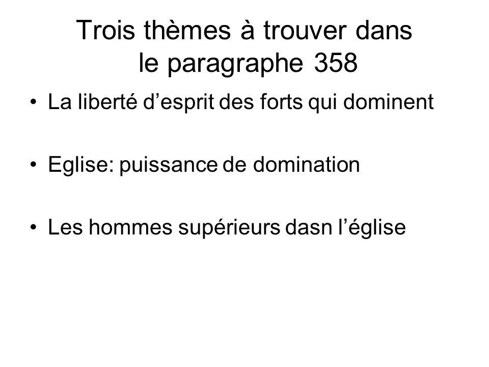 Trois thèmes à trouver dans le paragraphe 358 La liberté desprit des forts qui dominent Eglise: puissance de domination Les hommes supérieurs dasn lég