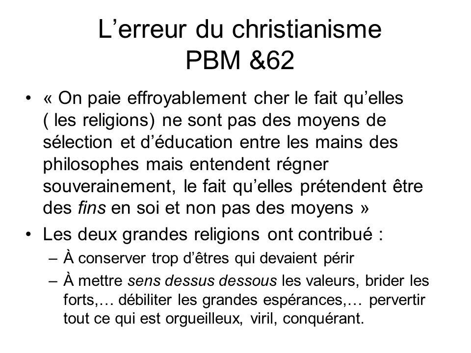Lerreur du christianisme PBM &62 « On paie effroyablement cher le fait quelles ( les religions) ne sont pas des moyens de sélection et déducation entr