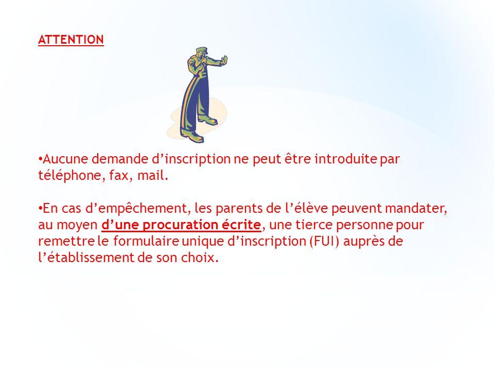 ATTENTION Aucune demande dinscription ne peut être introduite par téléphone, fax, mail.