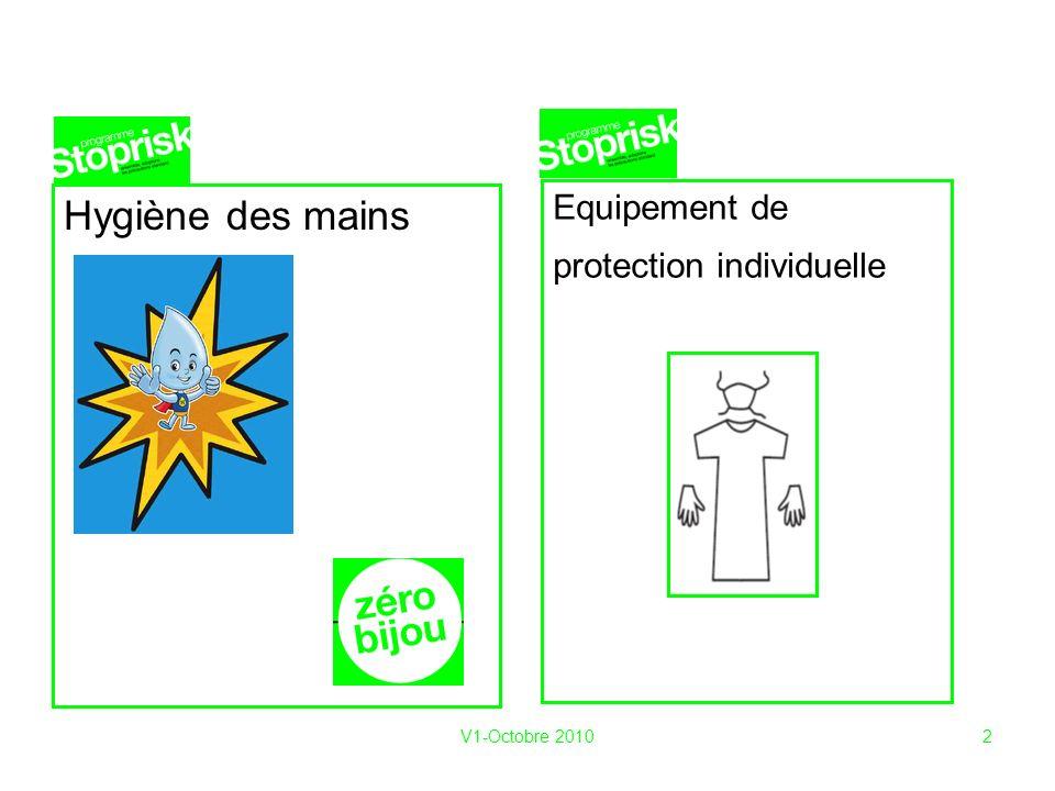 V1-Octobre 20102 Hygiène des mains Equipement de protection individuelle