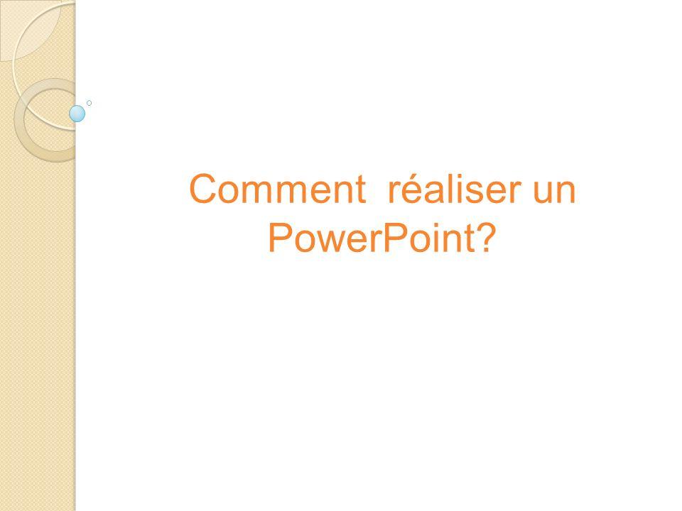 Comment réaliser un PowerPoint?