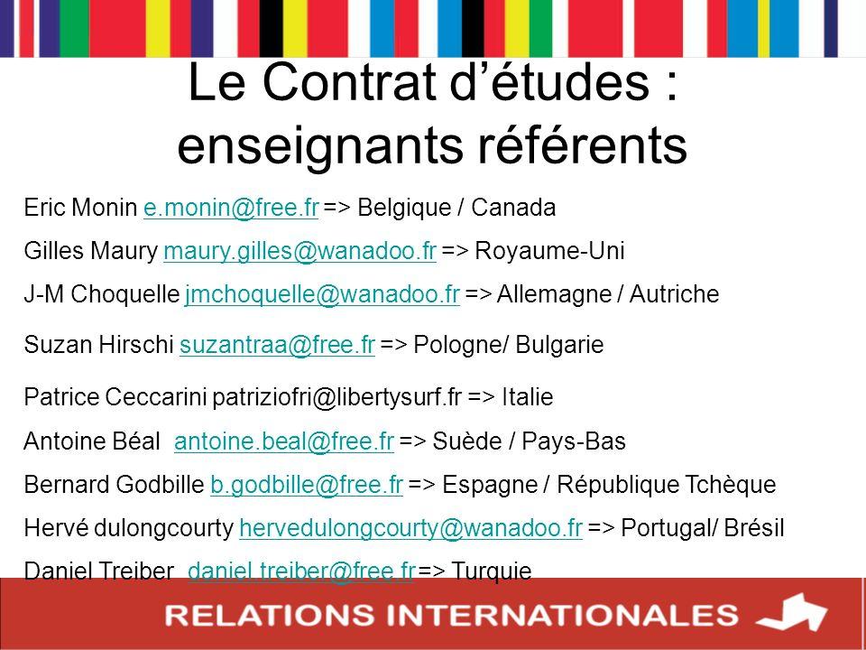 Le Contrat détudes : enseignants référents Eric Monin e.monin@free.fr => Belgique / Canadae.monin@free.fr Gilles Maury maury.gilles@wanadoo.fr => Roya
