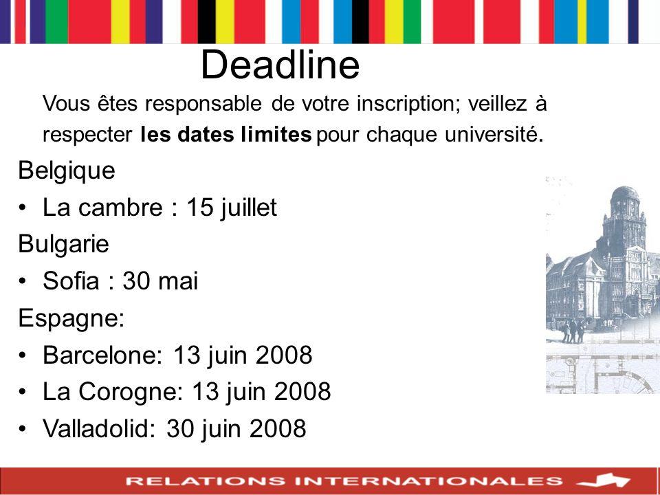 Deadline Vous êtes responsable de votre inscription; veillez à respecter les dates limites pour chaque université. Belgique La cambre : 15 juillet Bul