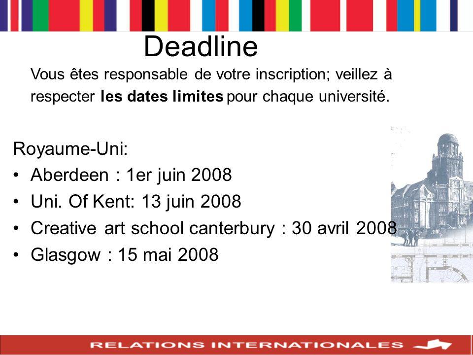 Deadline Vous êtes responsable de votre inscription; veillez à respecter les dates limites pour chaque université. Royaume-Uni: Aberdeen : 1er juin 20