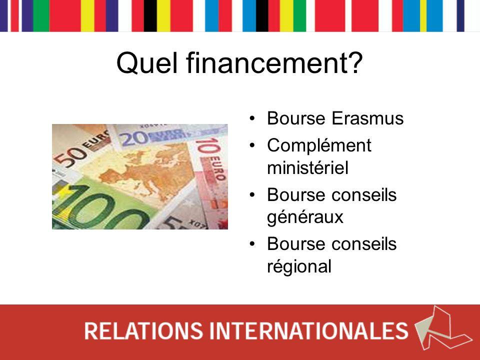 Quel financement? Bourse Erasmus Complément ministériel Bourse conseils généraux Bourse conseils régional