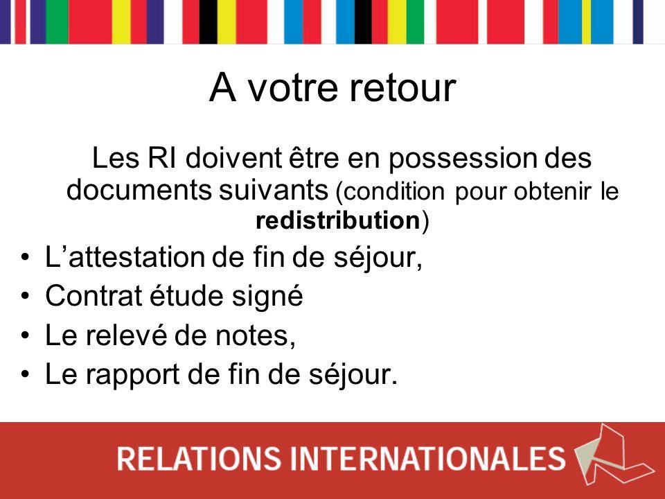 A votre retour Les RI doivent être en possession des documents suivants (condition pour obtenir le redistribution) Lattestation de fin de séjour, Cont