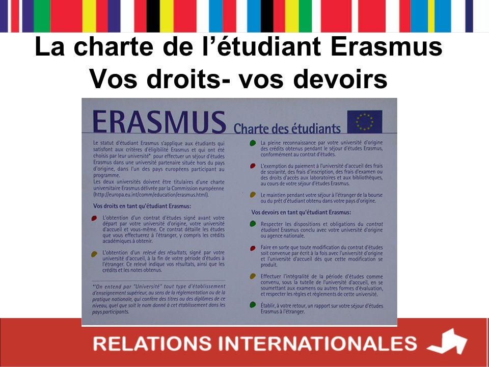 5 documents essentiels pour votre mobilité Le Contrat Erasmus Le Contrat détudes L attestation de fin de séjour Le relevé de notes Le rapport de fin de séjour