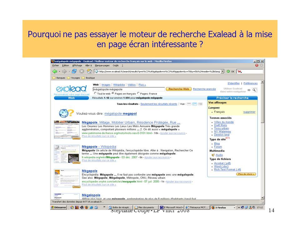 Stéphane Coupé - LP Vinci 200814 Pourquoi ne pas essayer le moteur de recherche Exalead à la mise en page écran intéressante ?