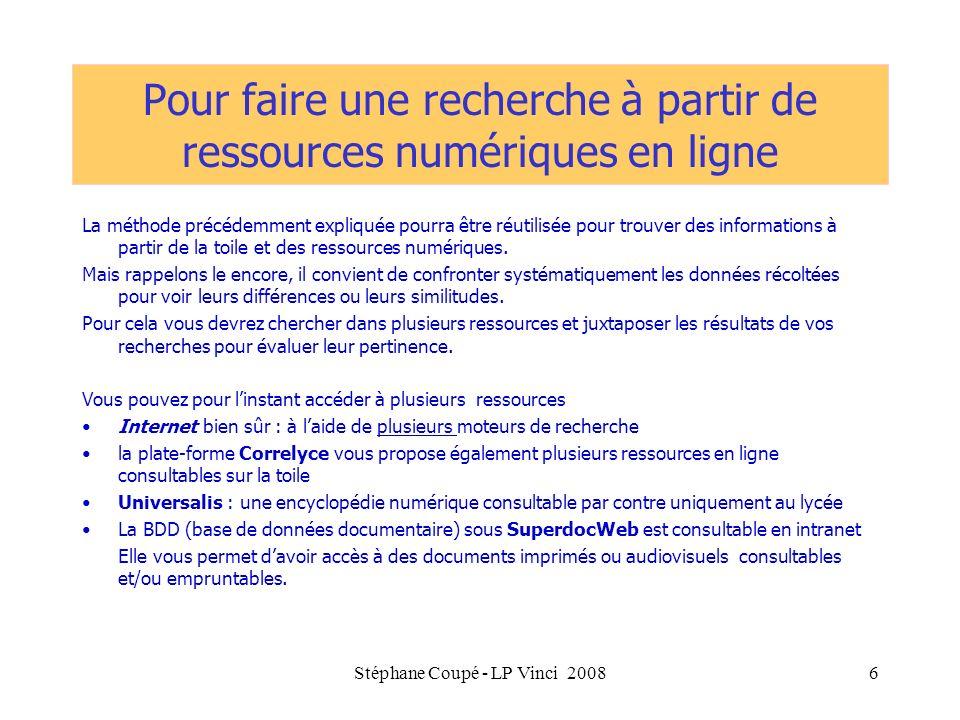 Stéphane Coupé - LP Vinci 20086 Pour faire une recherche à partir de ressources numériques en ligne La méthode précédemment expliquée pourra être réut