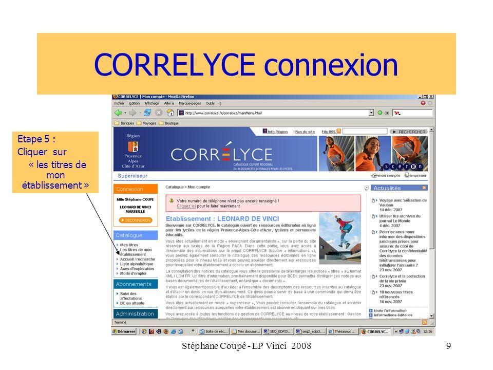 Stéphane Coupé - LP Vinci 20089 CORRELYCE connexion Etape 5 : Cliquer sur « les titres de mon établissement » Etape 5 : Cliquer sur « les titres de mo