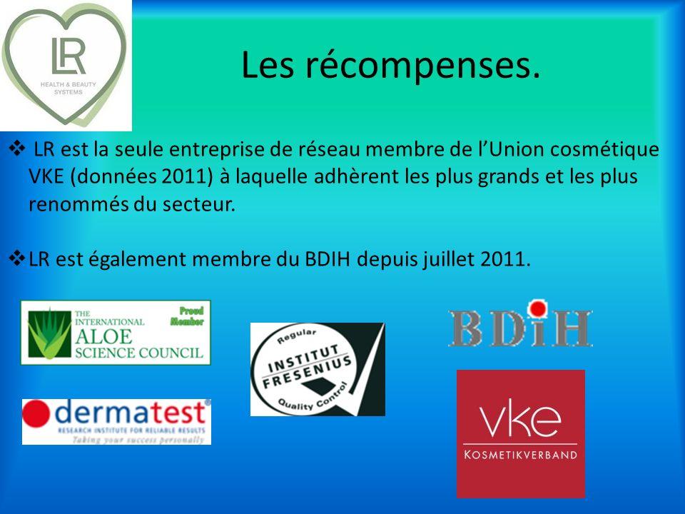 Les récompenses. LR est la seule entreprise de réseau membre de lUnion cosmétique VKE (données 2011) à laquelle adhèrent les plus grands et les plus r