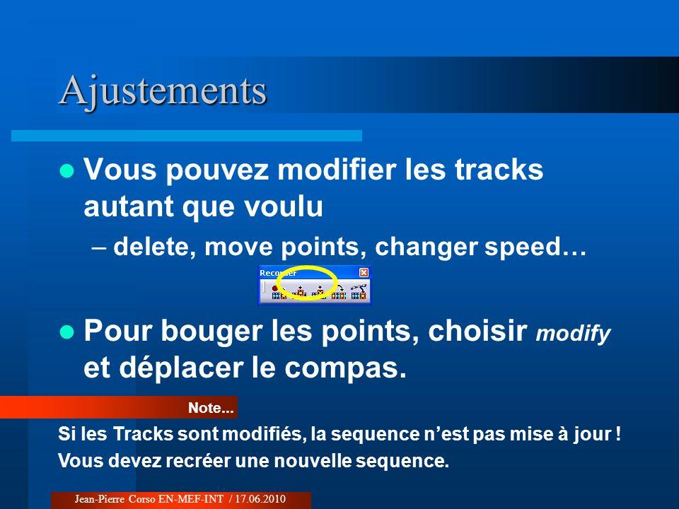Vous pouvez modifier les tracks autant que voulu –delete, move points, changer speed… Pour bouger les points, choisir modify et déplacer le compas. Aj