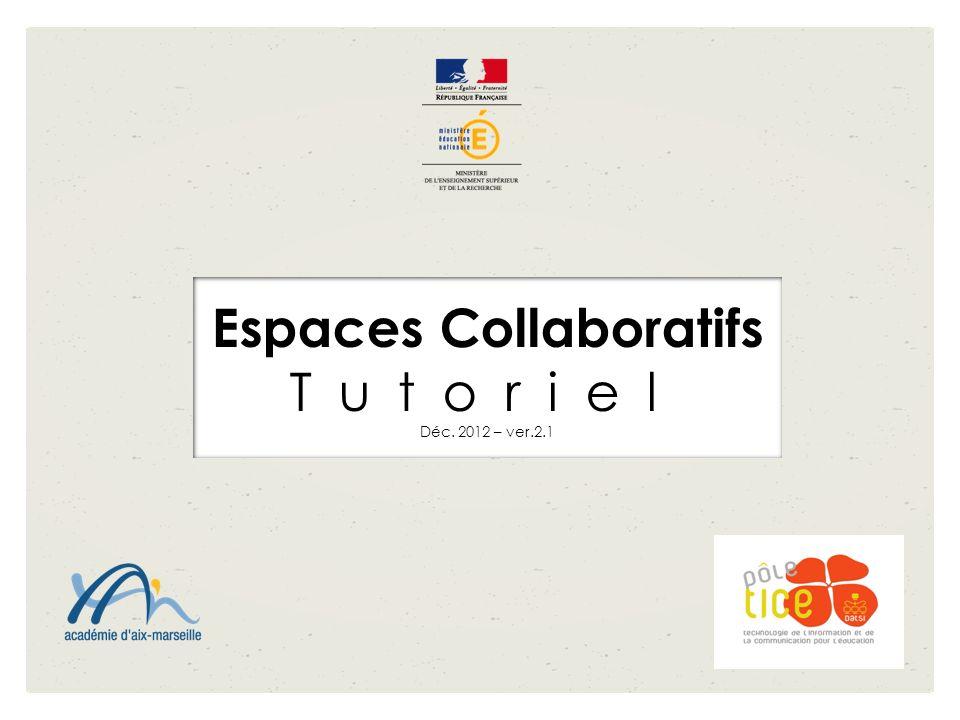 Espaces Collaboratifs Tutoriel Déc. 2012 – ver.2.1
