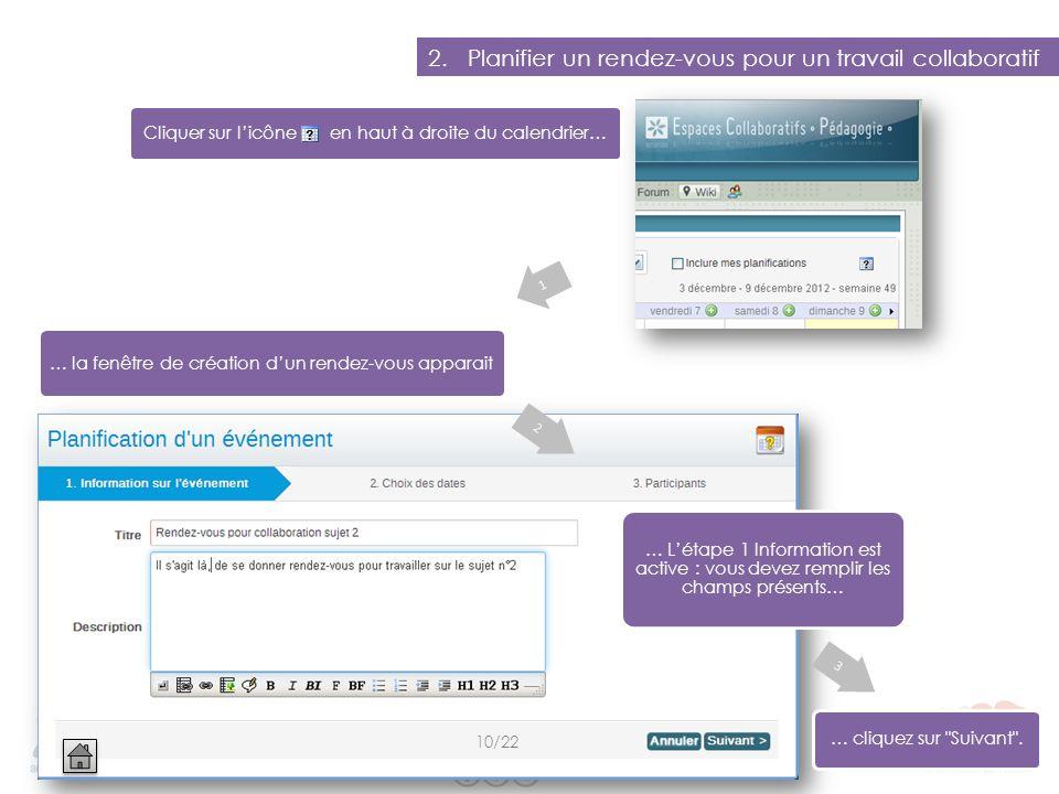 2.Planifier un rendez-vous pour un travail collaboratif Cliquer sur licône en haut à droite du calendrier… … la fenêtre de création dun rendez-vous ap