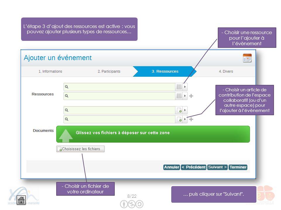 Létape 3 dajout des ressources est active : vous pouvez ajouter plusieurs types de ressources… … puis cliquer sur Suivant .