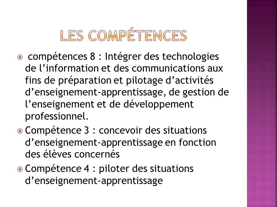 compétences 8 : Intégrer des technologies de linformation et des communications aux fins de préparation et pilotage dactivités denseignement-apprentis