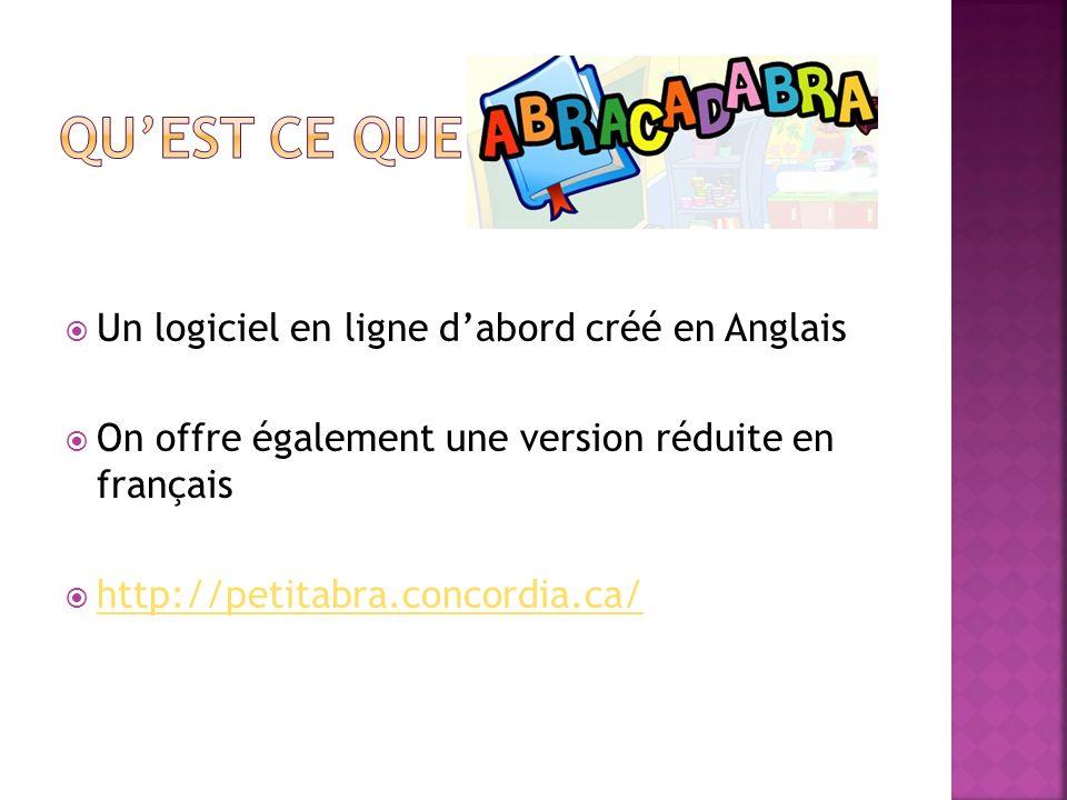 Un logiciel en ligne dabord créé en Anglais On offre également une version réduite en français http://petitabra.concordia.ca/
