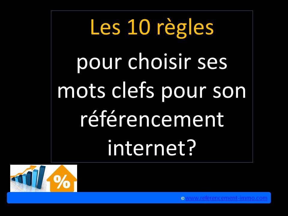 Les 10 règles pour choisir ses mots clefs pour son référencement internet.