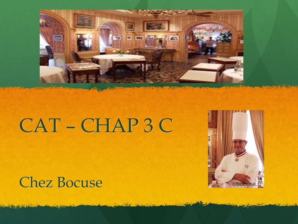 CAT – CHAP 3 C Chez Bocuse