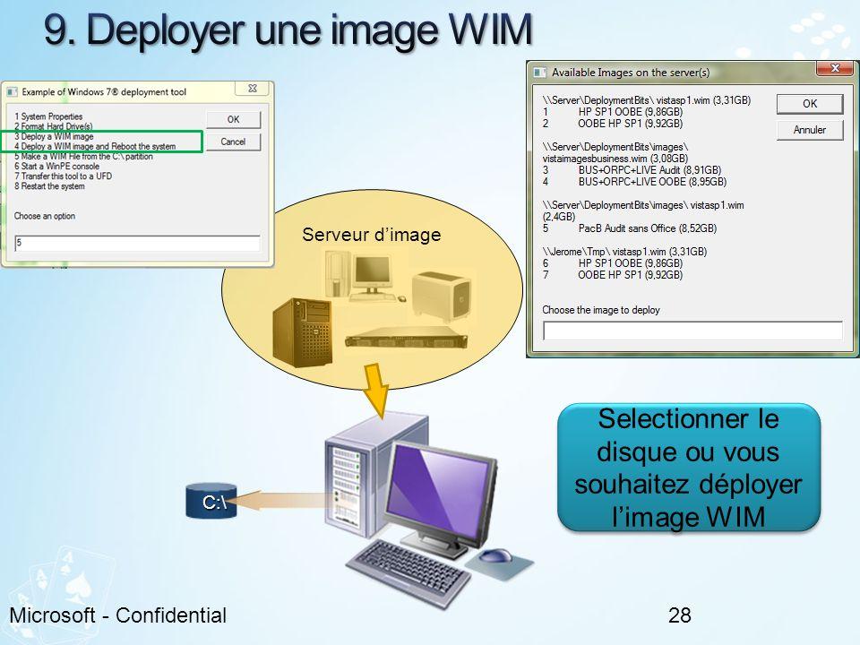 28Microsoft - Confidential C:\ Serveur dimage Selectionner le disque ou vous souhaitez déployer limage WIM