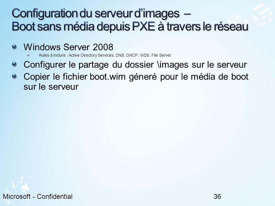 Windows Server 2008 Roles à inclure : Active Directory Services; DNS; DHCP; WDS; File Server Configurer le partage du dossier \images sur le serveur C