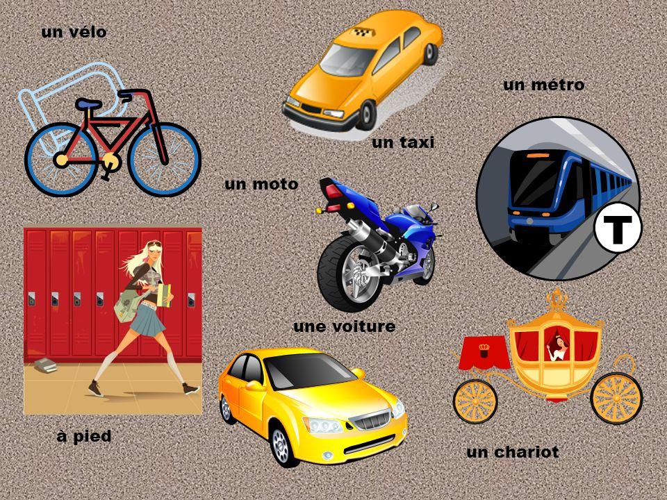 un vélo un métro une voiture un chariot à pied un taxi un moto