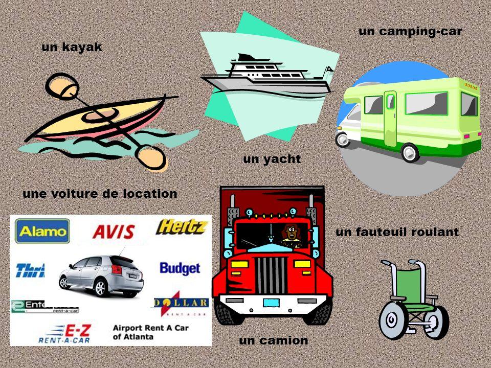 un kayak un camion un camping-car un fauteuil roulant une voiture de location un yacht