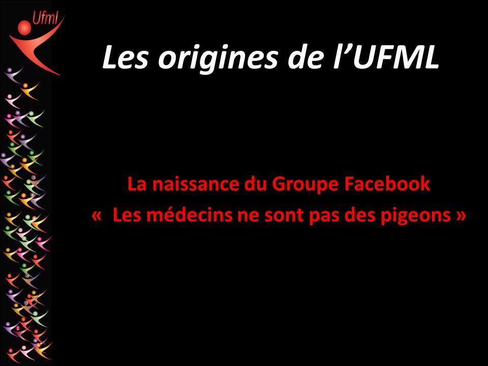 Les origines de lUFML La naissance du Groupe Facebook « Les médecins ne sont pas des pigeons »