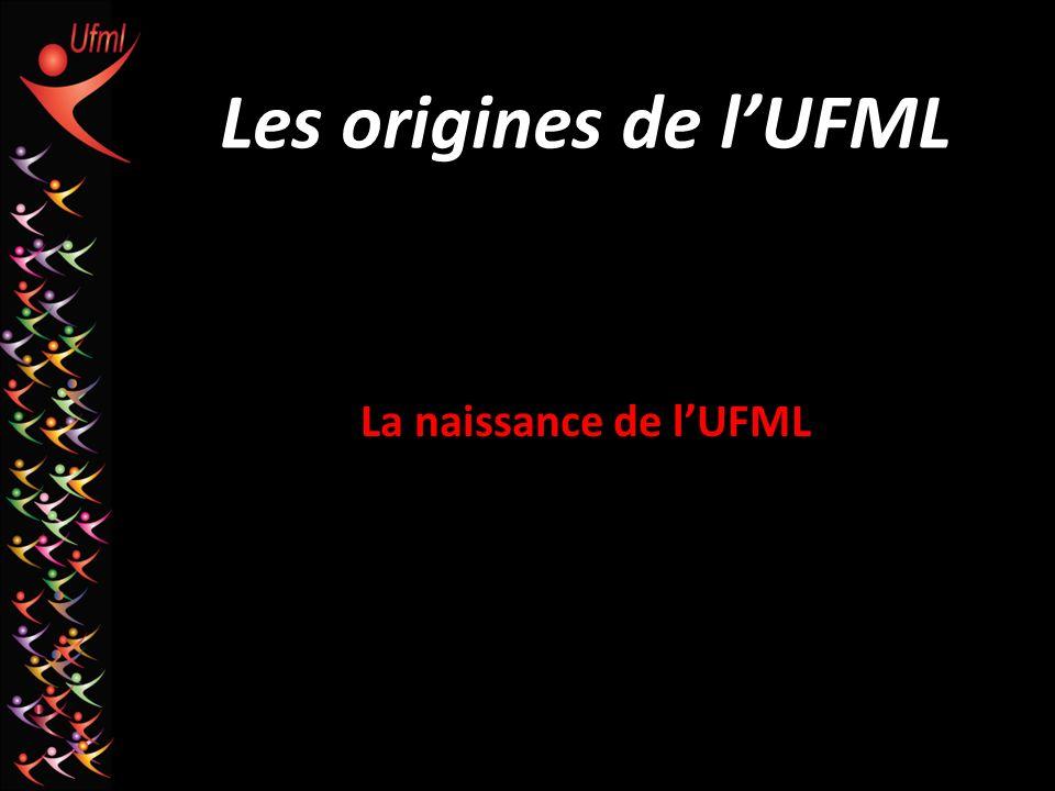 Les origines de lUFML La naissance de lUFML