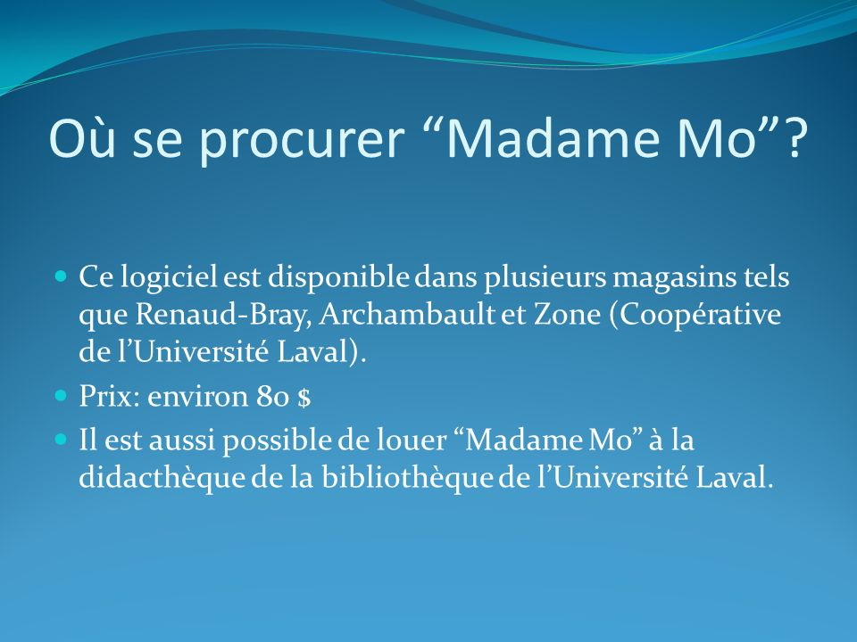 Où se procurer Madame Mo.