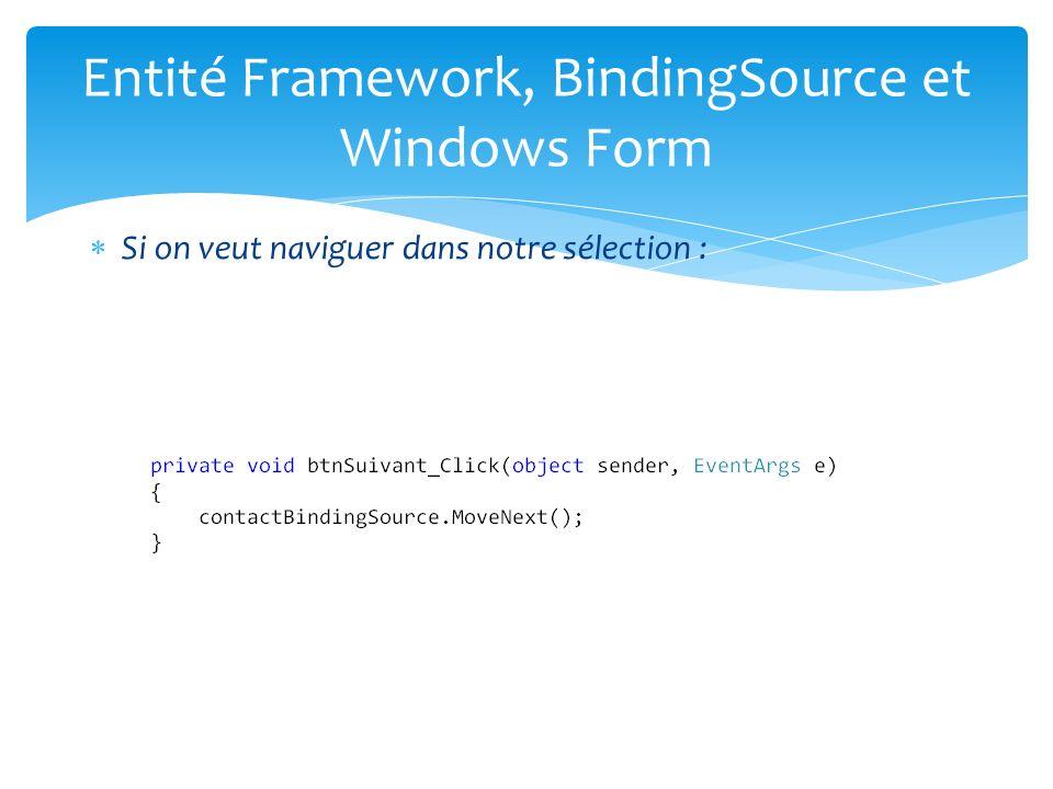 Si on veut naviguer dans notre sélection : Entité Framework, BindingSource et Windows Form