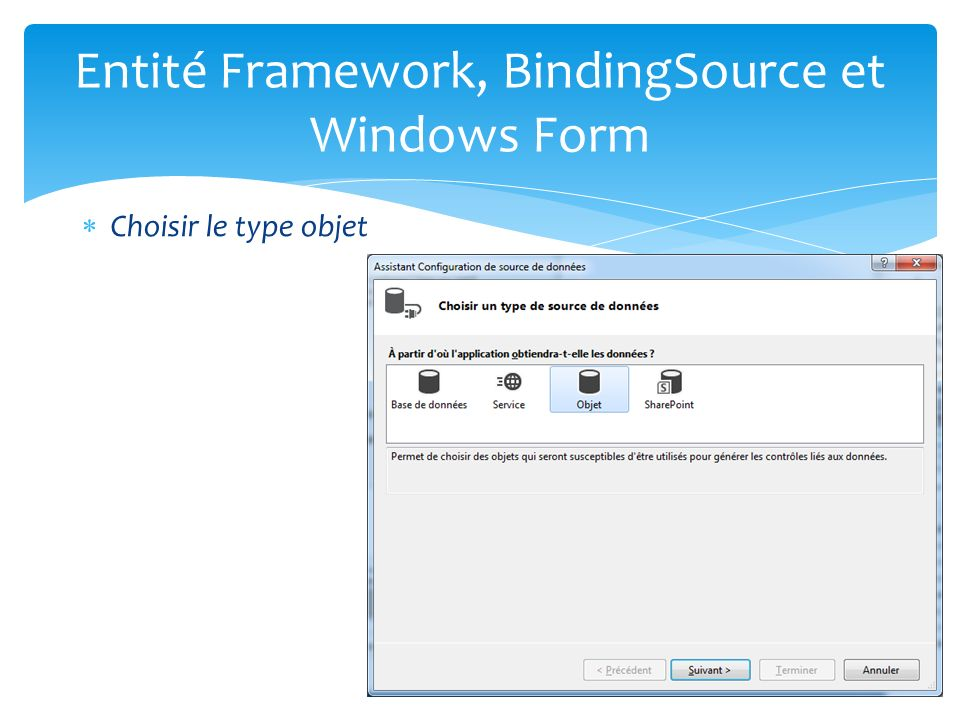 Choisir le type objet Entité Framework, BindingSource et Windows Form