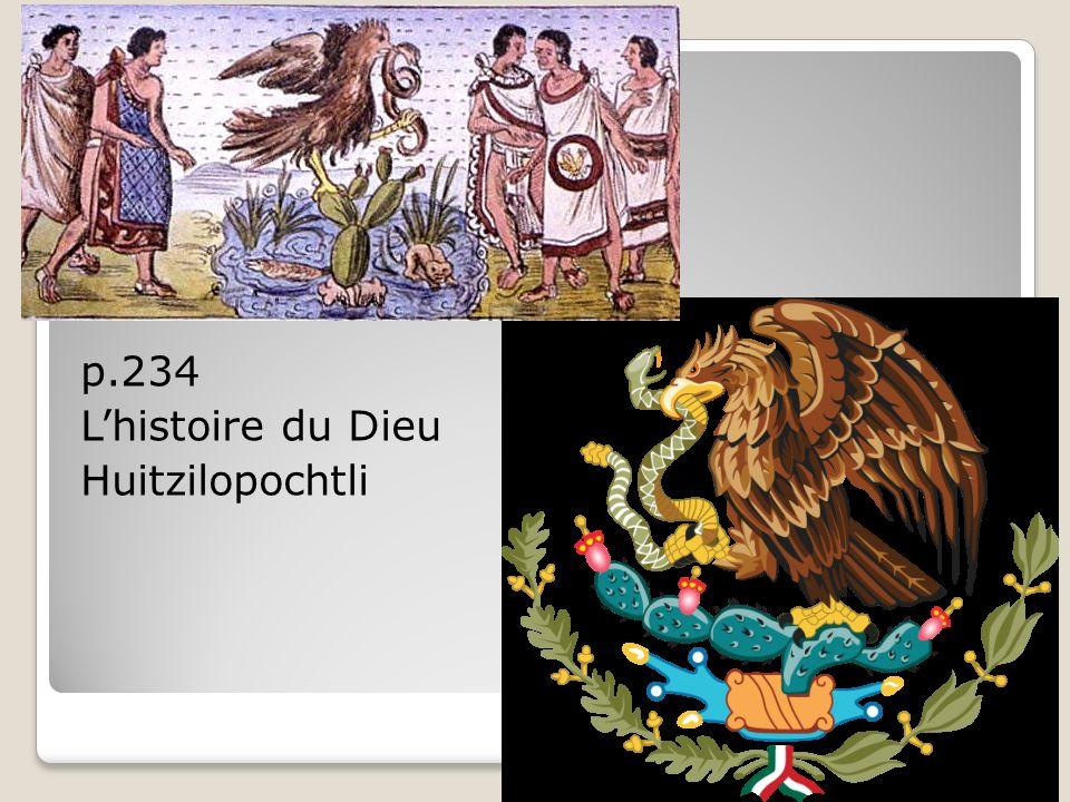 p.234 Lhistoire du Dieu Huitzilopochtli
