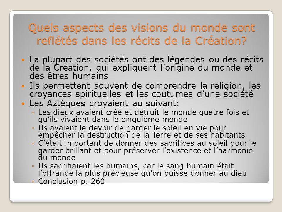 Quels aspects des visions du monde sont reflétés dans les récits de la Création? La plupart des sociétés ont des légendes ou des récits de la Création