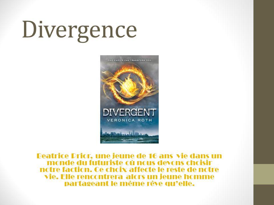 Divergence Beatrice Prior, une jeune de 16 ans vie dans un monde du futuriste où nous devons choisir notre faction. Ce choix affecte le reste de notre