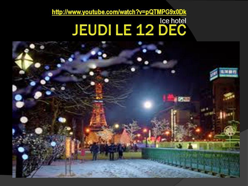 http://www.youtube.com/watch?v=pQTMPG9x0Dk Ice hotel