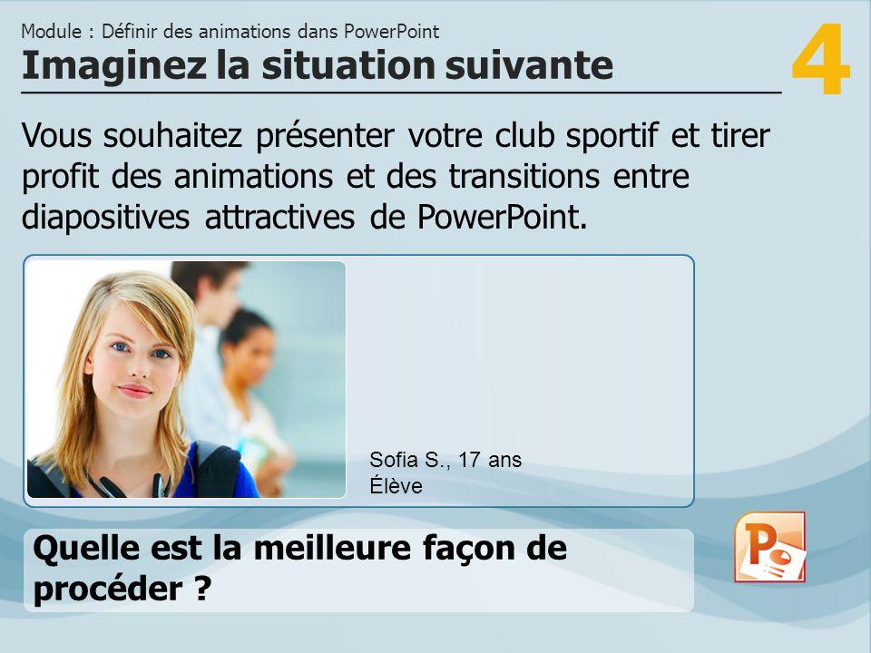 4 Vous souhaitez présenter votre club sportif et tirer profit des animations et des transitions entre diapositives attractives de PowerPoint. Imaginez
