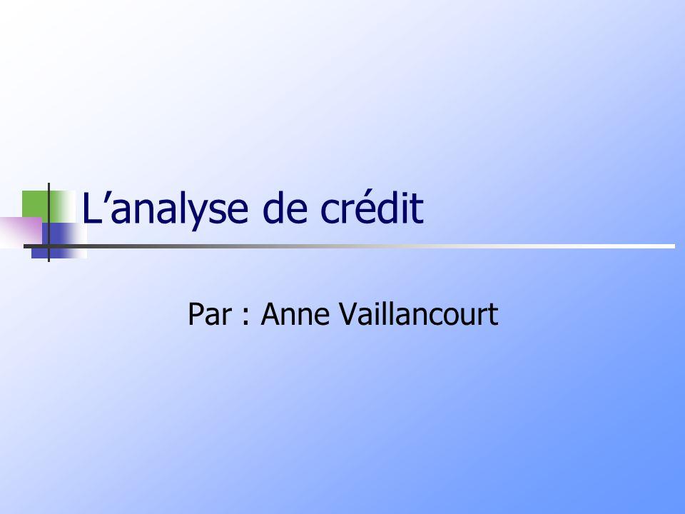 Lanalyse de crédit Par : Anne Vaillancourt