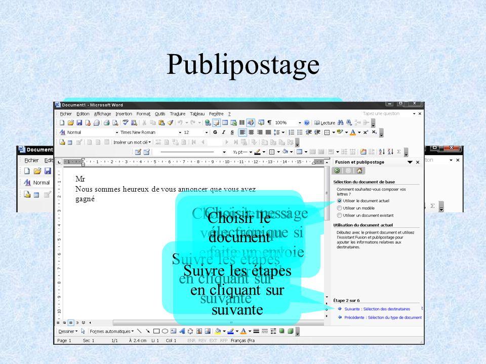 Publipostage Vous pouvez avoir vos données dans une base de données type Access ou SQL.